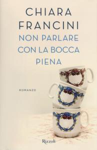 non parlare.. 194x300 Non parlare con la bocca piena: lautrice Chiara Francini al Complesso SantAgostino