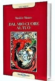 """Copertina """"DAL MIO CUORE AL TUO"""": A BREVE IN LIBRERIA IL NUOVO LIBRO DI MATILDE MAISTO"""