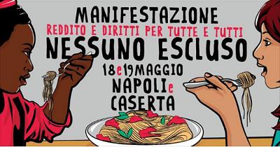 """NESSUNO ESCLUSO REDDITO E DIRITTi, MANIFESTAZIONE """"NESSUNO ESCLUSO!"""": A NAPOLI E CASERTA"""