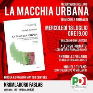 locandina 1 300x300 PRESENTAZIONE LIBRO LA MACCHIA URBANA SOTTO LA SPINTA DEL PD DI MADDALONI