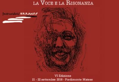 """FESTIVAL DELLERRANZA PIEDIMONTE MATESE, RIPARTE IL """"FESTIVAL DELL'ERRANZA"""": 21 E 22 SETTEMBRE""""LA VOCE E LA RISONANZA"""""""