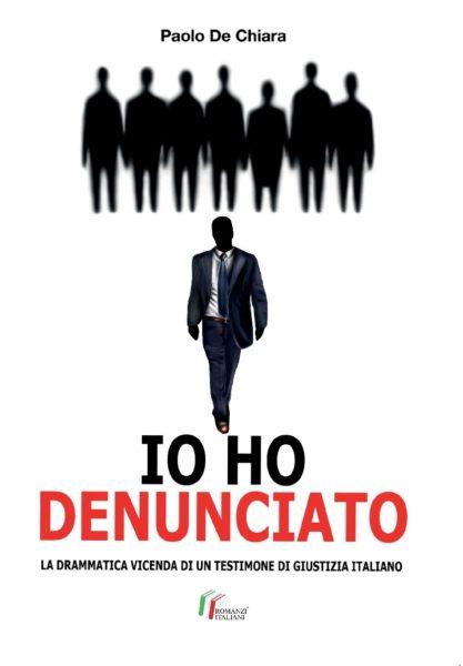 Copertina IO HO DENUNCIATO v.1 IO HO DENUNCIATO: IN USCITA IL NUOVO LIBRO DI PAOLO DE CHIARA