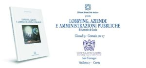 """Locandina """"LOBBYING AZIENDE E AMMINISTRAZIONI PUBBLICHE"""". 300x140 PRESENTAZIONE LOBBYING, AZIENDE E AMMINISTRAZIONI PUBBLICHE DI ANTONIO DE LUCIA"""