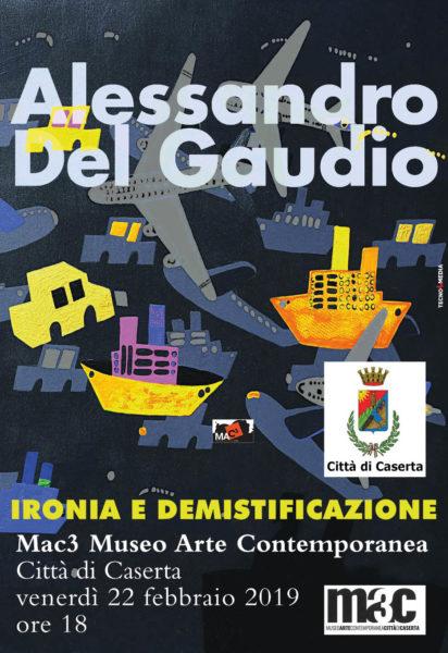 """del gaudio 2019 02 20loc """"IRONIA E DEMISTIFICAZIONE"""": AL MUSEO SANTAGOSTINO LA PERSONALE DI ALESSANDRO DEL GAUDIO"""