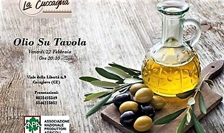 olio su tavola LASSOCIAZIONE NAZIONALE PRODUTTORI AGRICOLI PROMUOVE: OLIO SU TAVOLA