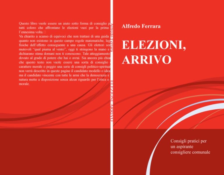 "copertina ""ELEZIONI, ARRIVO"": I CONSIGLI DI ALFREDO FERRARA AD ASPIRANTI CONSIGLIERI COMUNALI"