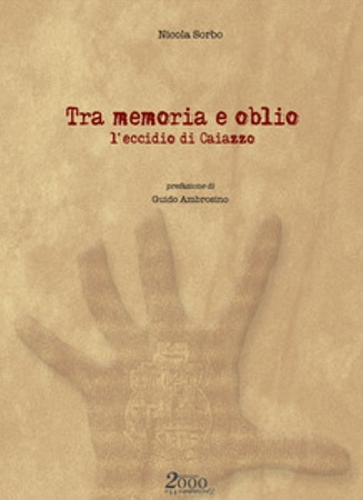 TRA MEMORIA E OBLIO CITTADINANZA E DEMOCRAZIA: TRA MEMORIA ED OBLIO. LECCIDIO DI CAIAZZO