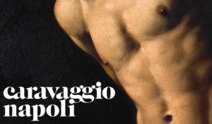 """caravaggio napoli 300x176 """"CARAVAGGIO NAPOLI"""": GENIO E SREGOLATEZZA ALLOMBRA DEL VESUVIO"""