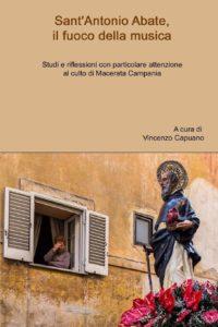 SantAntonio Abate il fuoco della musica. Libro 200x300 MACERATA CAMPANIA, GLI APPUNTAMENTI PER LA FESTA DI SANTANTONIO ABATE