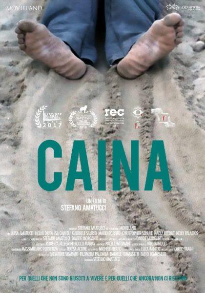 """Locandina Caina """"CAINA"""": IMMIGRAZIONE, RAZZISMO, XENOFOBIA AL CENTRO DEL FILM DI AMATUCCI"""