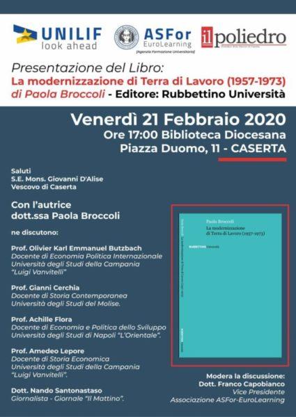 %name LA MODERNIZZAZIONE DI TERRA DI LAVORO (1957 1973): LA PROFESSORESSA BROCCOLI PRESENTA IL SUO LIBRO