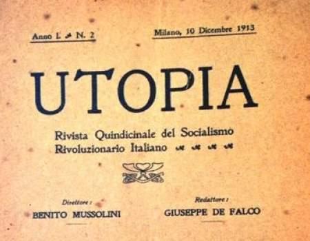 Utopia mussolini PILLOLE DI STORIA: MUSSOLINI... UTOPISTA (?)