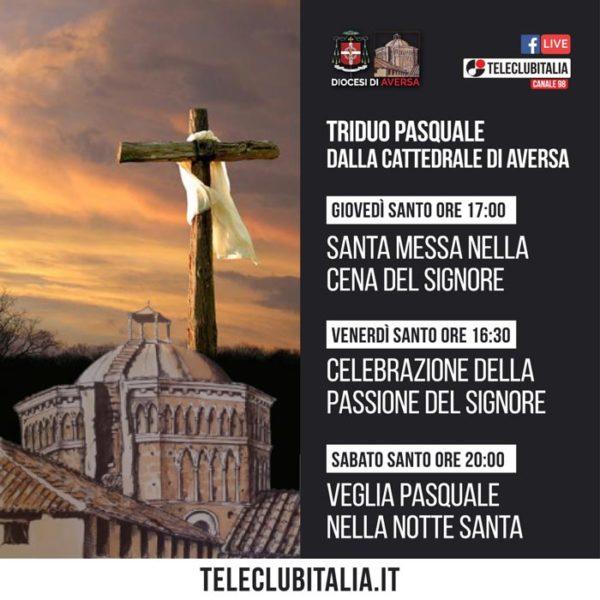 diocesi Aversa triduo tv LA DIOCESI DI AVERSA CELEBRA LA PASQUA IN DIRETTA STREAMING