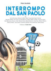 Copertina Interrompo dal San Paolo 214x300 INTERROMPO DAL SAN PAOLO, IL LIBRO SUL CALCIO RACCONTATO PER RADIO