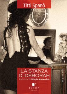 cover deborah 213x300 AL CAFFE LETTERARIO DELLE PARI OPPORTUNITA PRESENTAZIONE LIBRO LA STANZA DI DEBORAH