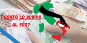 PRONTO LO SCIPPO AL SUD  1 300x150 S.U.D. PER LITALIA LANCIA LALLARME SUL RECOVERY FUND: IL NORD SCIPPERA SOLDI AL SUD