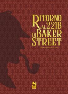 copertina sfondo nuovo formato web 218x300 RITORNO AL 221B DI BAKER STREET, RITORNA IN LIBRERIA IL LIBRO DI EMANUELE PELLECCHIA