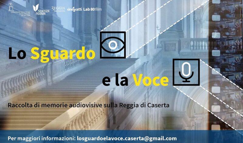 losguardoelavoce 16 9 scaled LO SGUARDO E LA VOCE: RACCOLTA DI MEMORIE AUDIOVISIVE SULLA REGGIA DI CASERTA