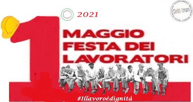 Locandina Festa del Lavoro 2021 1° MAGGIO, FESTA DEI LAVORATORI: IL COMMENTO DI CNDDU