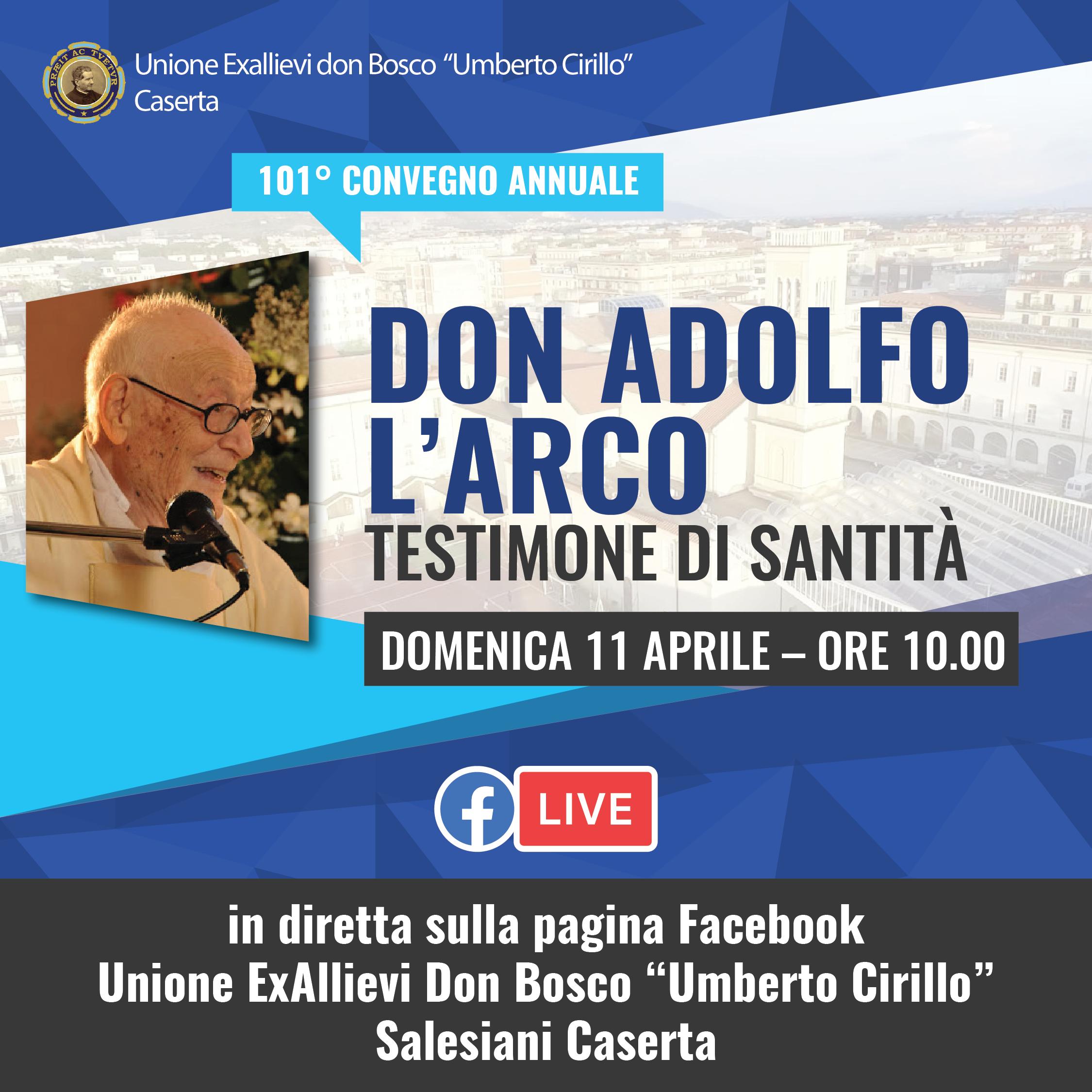 convegno quadrato social UNIONE EXALLIEVI DON BOSCO DI CASERTA, 101° CONVEGNO ONLINE: DON ADOLFO L'ARCO AL CENTRO DELL'INCONTRO