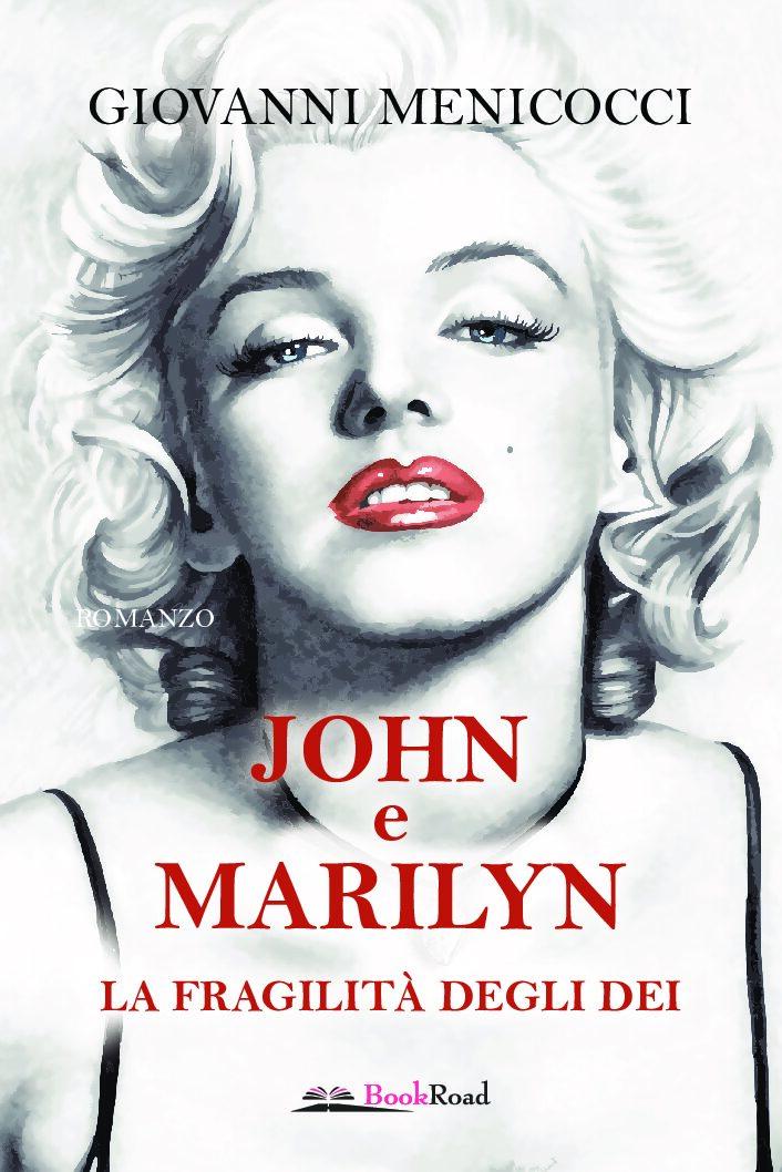 fronte menicocci john e marilyn pdf JOHN E MARILYN...LA FRAGILITA DEGLI DEI RACCONTATA DA MENICOCCI