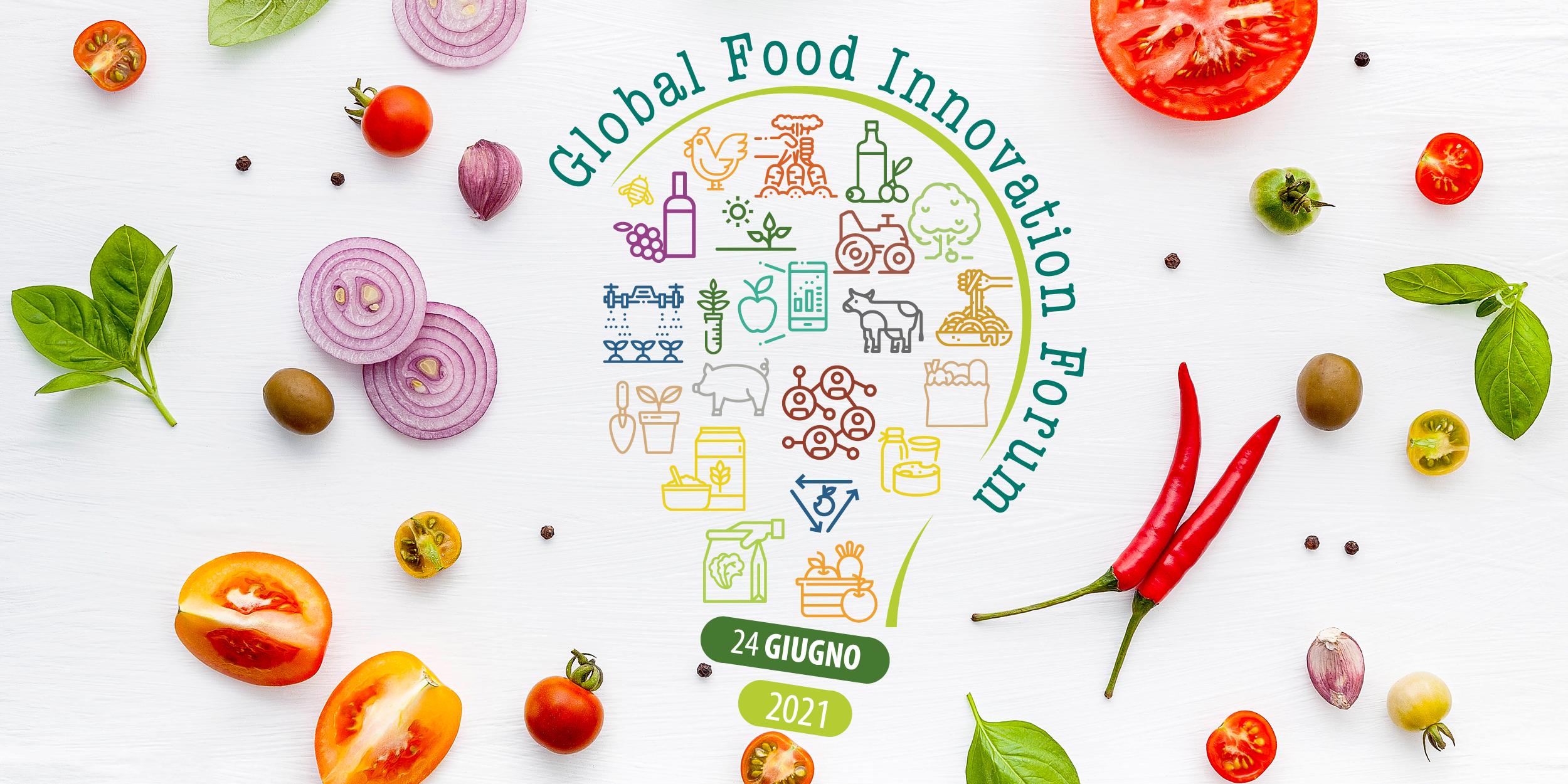 Global Food Innovation Forum GLOBAL FOOD INNOVATION FORUM, NASCE LA PRIMA COMUNITA' DI PRATICA AGRIFOOD