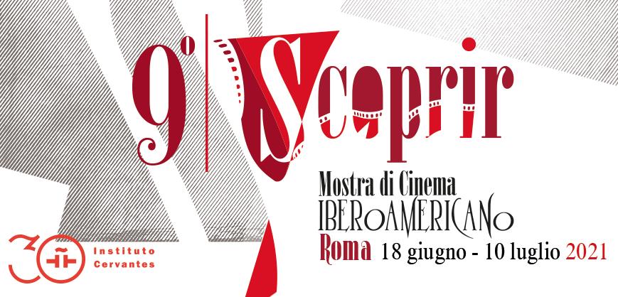 SCOPRIR 2021 A ROMA LA IX EDIZIONE DI SCOPRIR, MOSTRA DEL CINEMA IBEROAMERICANO