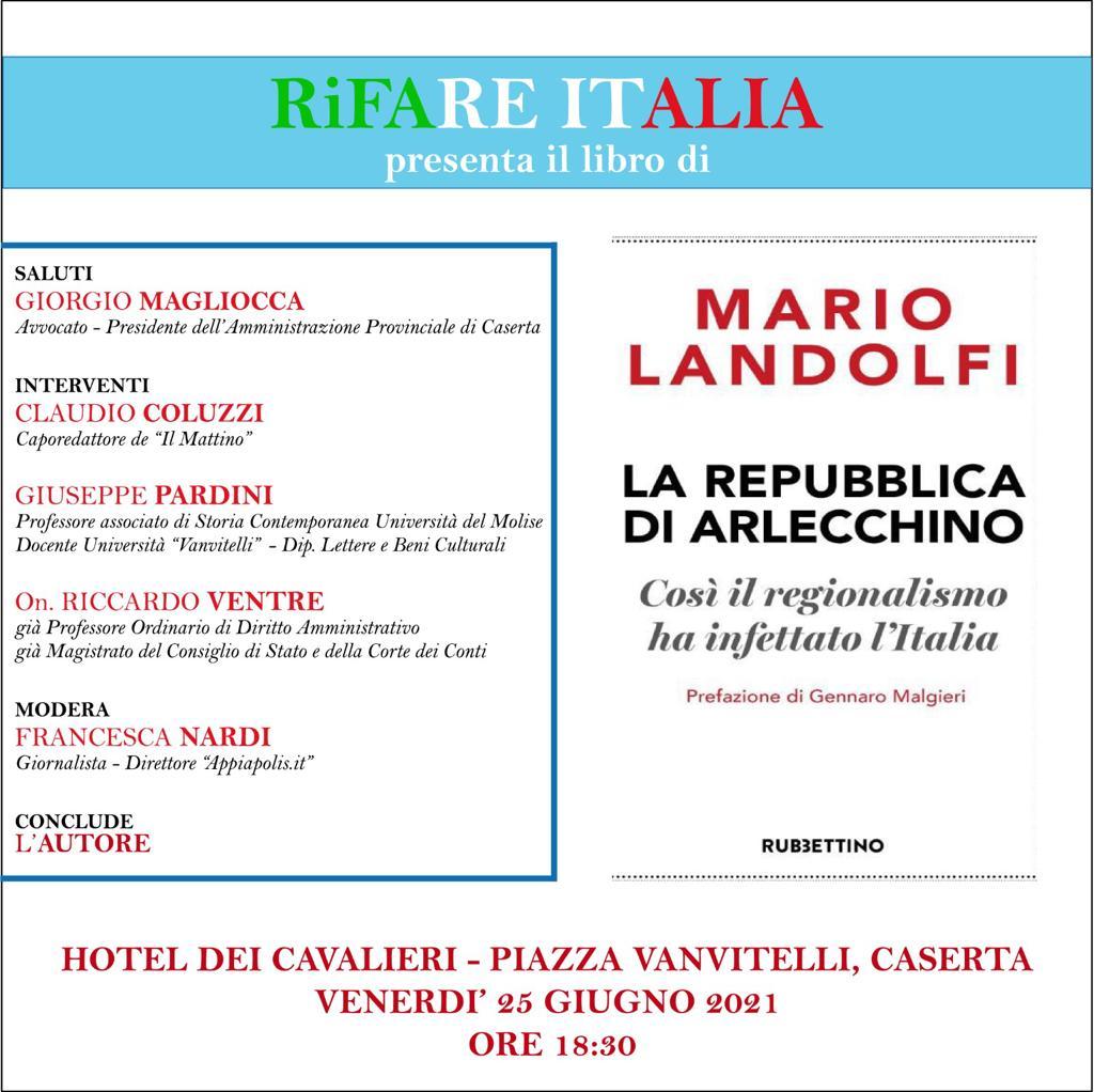 %name RIFARE ITALIA PRESENTA IL LIBRO DI MARIO LANDOLFI LA REPUBBLICA DI ARLECCHINO
